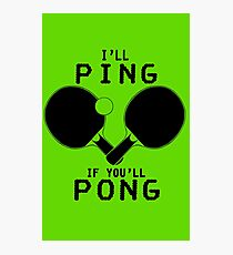 Ill ping if you ll pong geek funny nerd Photographic Print