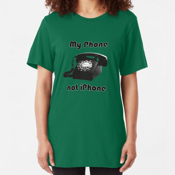 MY PHONE, NO iPHONE Slim Fit T-Shirt
