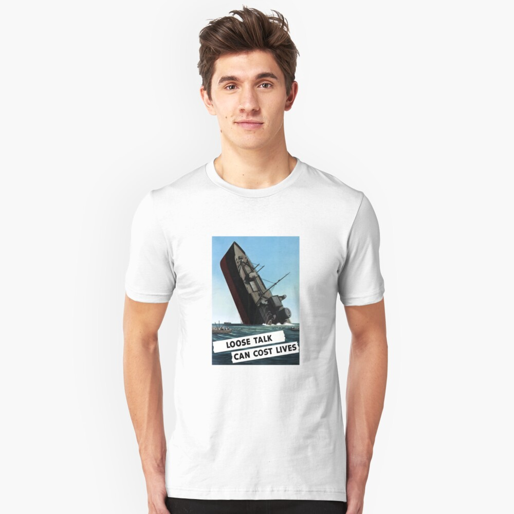 Loose Talk Can Cost Lives  Unisex T-Shirt Front