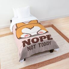 Nope Not Today Corgi Butt Corgi Lover Gift Comforter