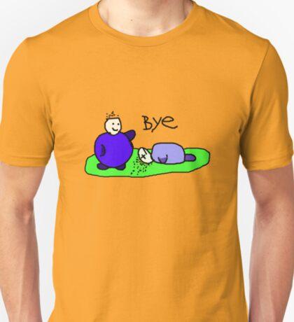 Bye! T-Shirt