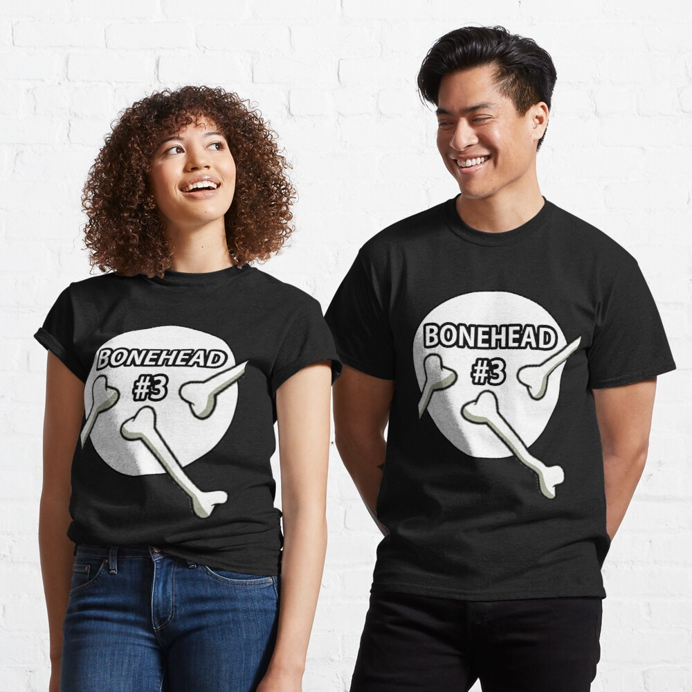 Bonehead #3 Design  Classic T-Shirt