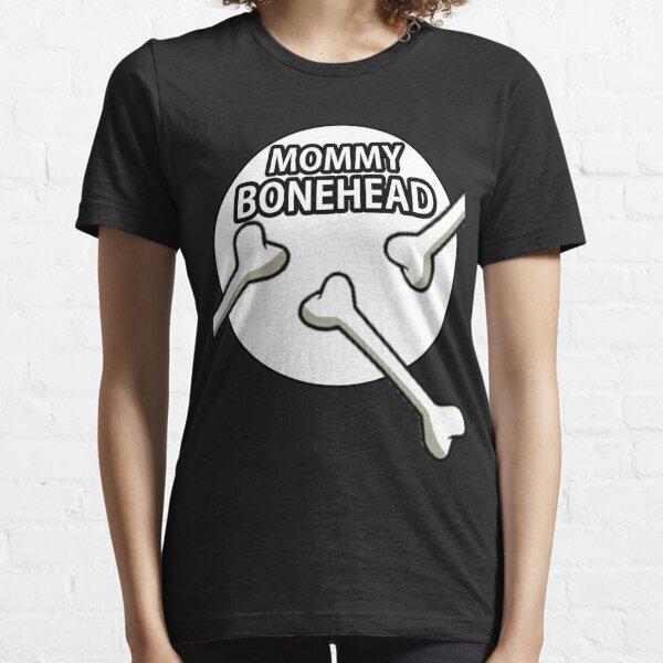 Mommy Bonehead Design  Essential T-Shirt