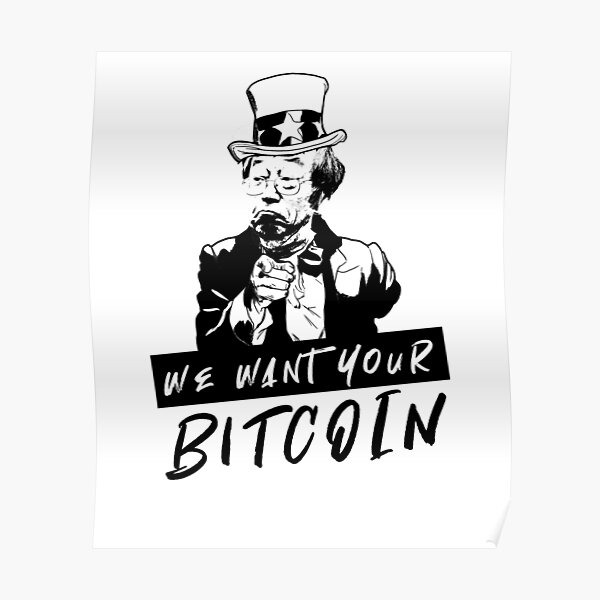 We want your Bitcoin Poster