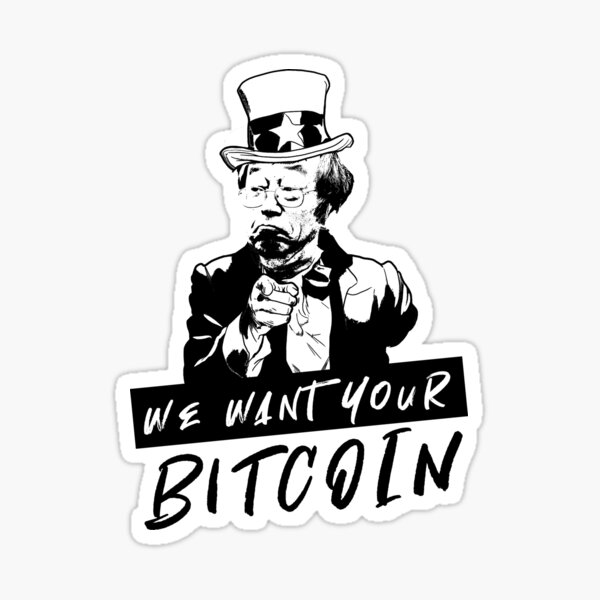 We want your Bitcoin Sticker