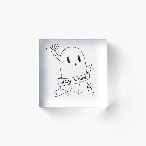 Stay Weird Ghost Acrylic Block