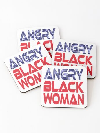 #OurPatriotism: Angry Black Woman (Red, White, Blue) by Onjena Yo Coasters
