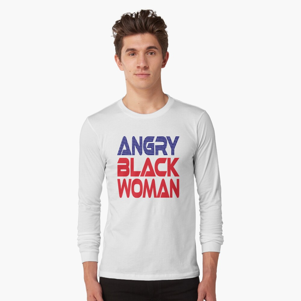 #OurPatriotism: Angry Black Woman (Red, White, Blue) by Onjena Yo Long Sleeve T-Shirt
