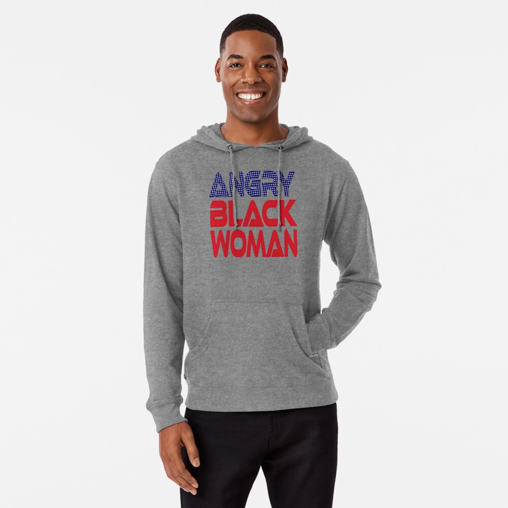 #OurPatriotism: Angry Black Woman (Red, White, Blue) by Onjena Yo Lightweight Hoodie