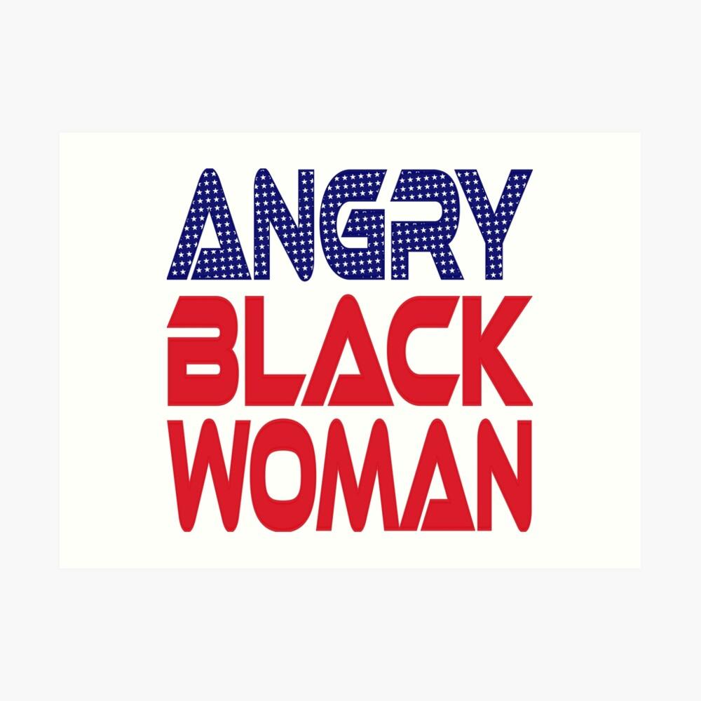 #OurPatriotism: Angry Black Woman (Red, White, Blue) by Onjena Yo Art Print