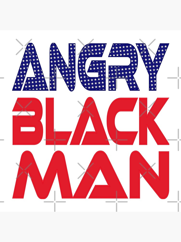 #OurPatriotism: Angry Black Man (Red, White, Blue) by Onjena Yo by carbonfibreme