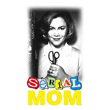 Serial Mom! by Graphix247