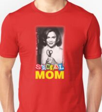 Serial Mom! Unisex T-Shirt