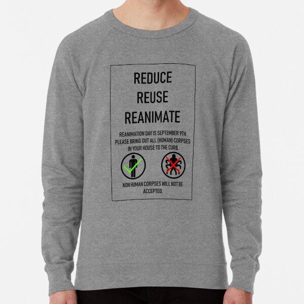 Reduce, Reuse, Reanimate Lightweight Sweatshirt
