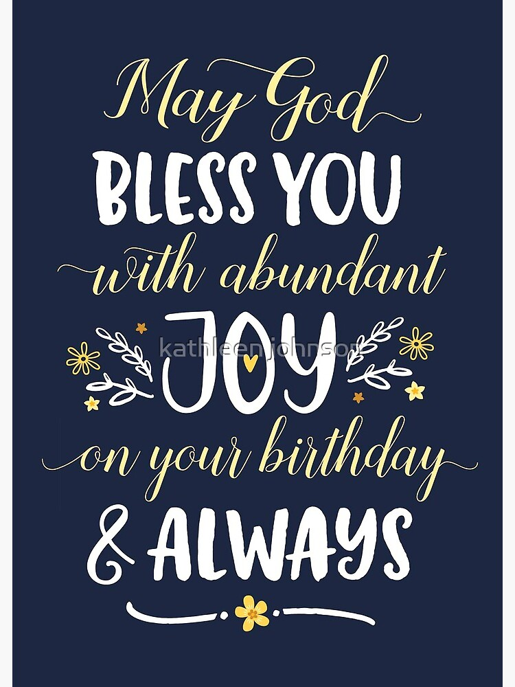 May God Bless You With Joy On Your Birthday On Blue Greeting Card By Encouragers1505 Redbubble