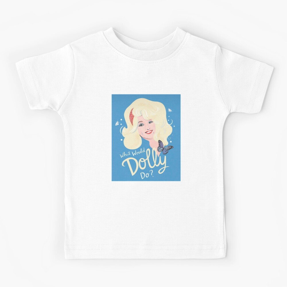 What Would Dolly Do? Kids T-Shirt
