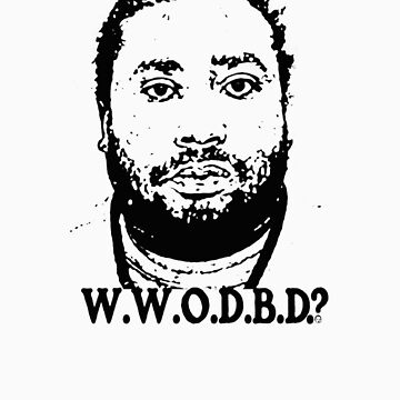 What Would ODB Do? by themonkeylab