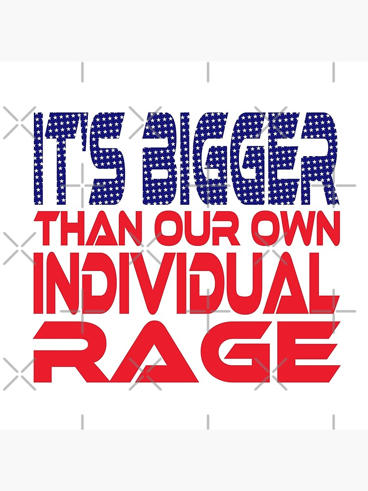 #OurPatriotism: It's Bigger than Our Own Individual Rage (Red, White, Blue) by Grey Williamson by carbonfibreme