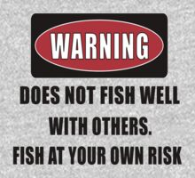 Warning... Does not fish well with others | Hoodie (Pullover)