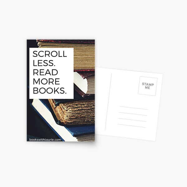 Scroll less.  Read more books.  (bookswithlaurie.com) Postcard