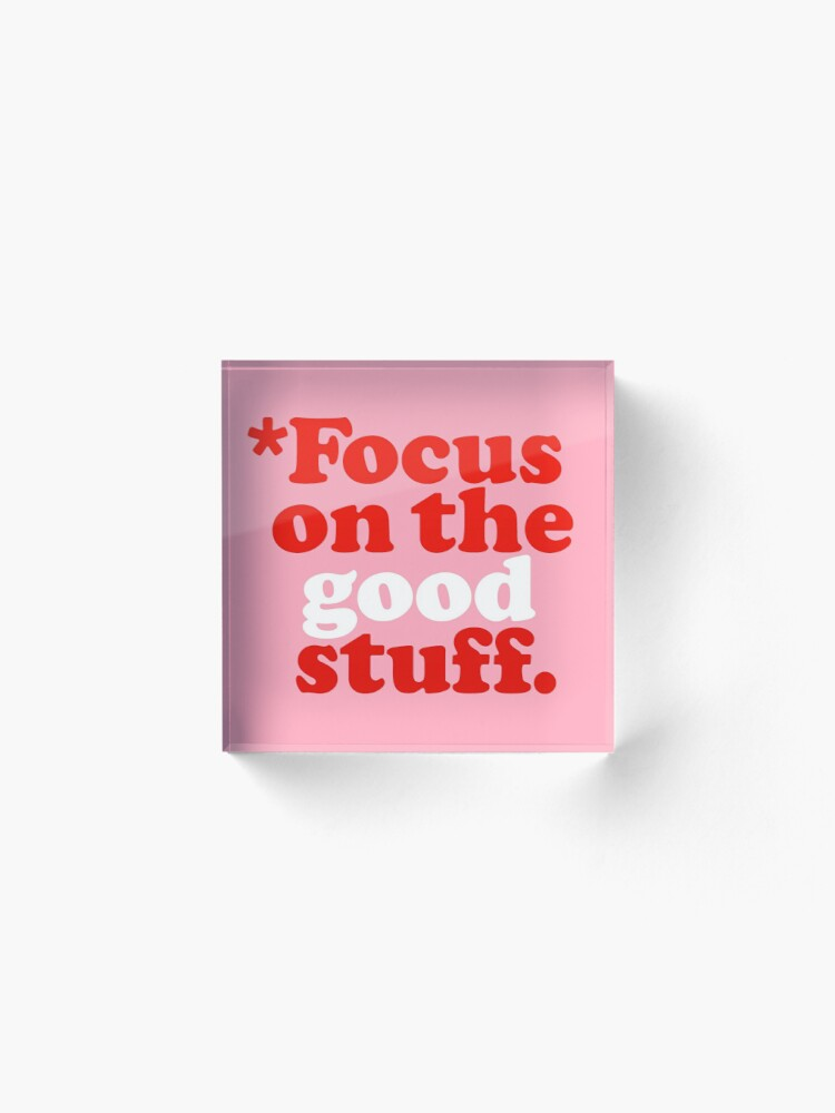 Alternate view of Focus On The Good Stuff {Pink & Red Version} Acrylic Block
