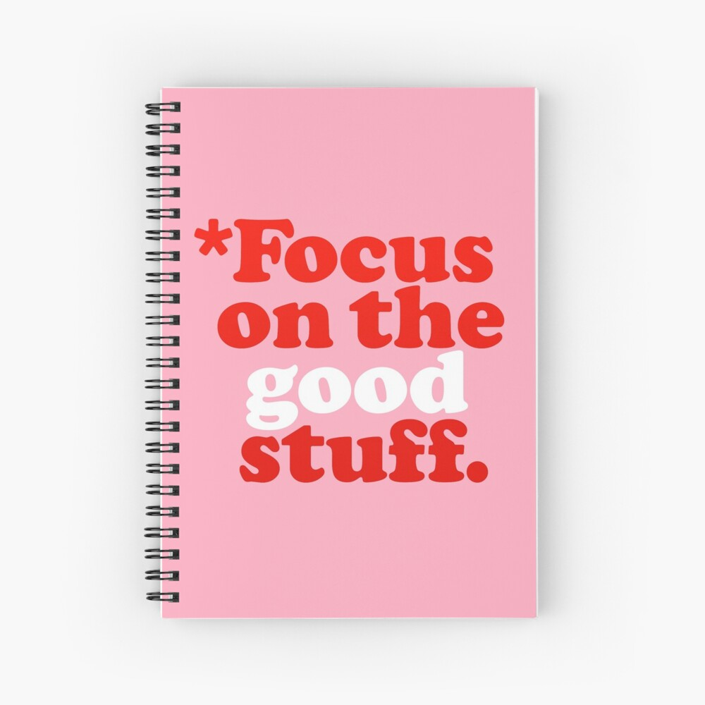 Focus On The Good Stuff {Pink & Red Version} Spiral Notebook