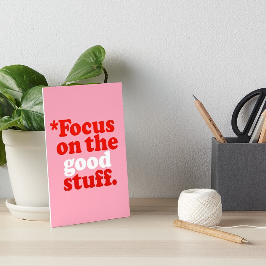 Focus On The Good Stuff {Pink & Red Version} Art Board Print