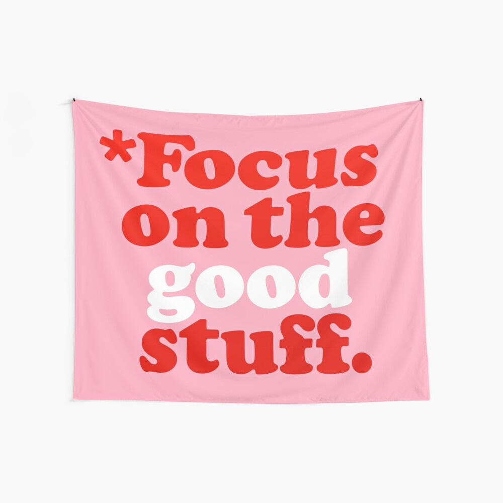 Focus On The Good Stuff {Pink & Red Version} Wall Tapestry