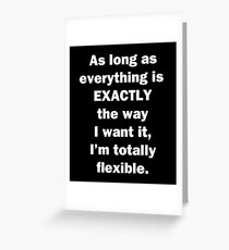 I'm Totally Flexible Greeting Card