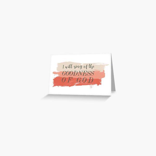 Goodness of God   Bethel Worship Lyrics Greeting Card