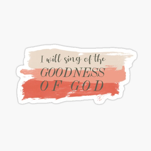 Goodness of God   Bethel Worship Lyrics Sticker