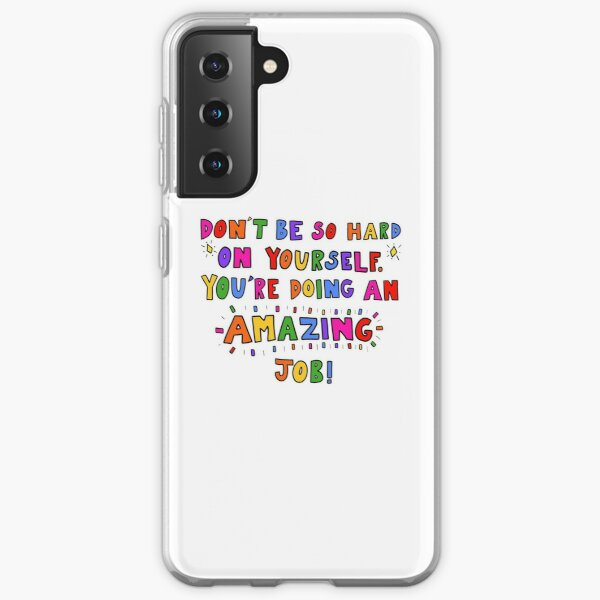 Don't Be So Hard On Yourself Samsung Galaxy Soft Case