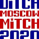 Ditch Moscow Mitch 2020 by EthosWear