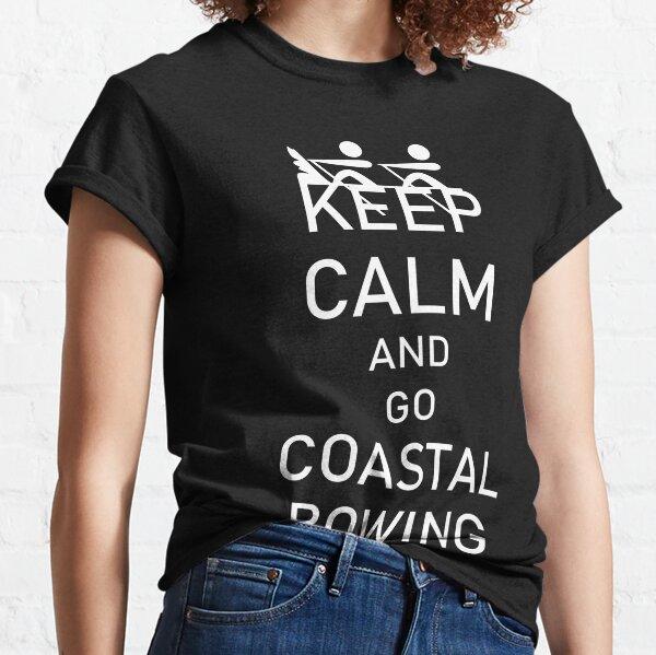Coastal Rowing Rudern Küstenrudern lustiger Spruch Shirt Geschenk Classic T-Shirt
