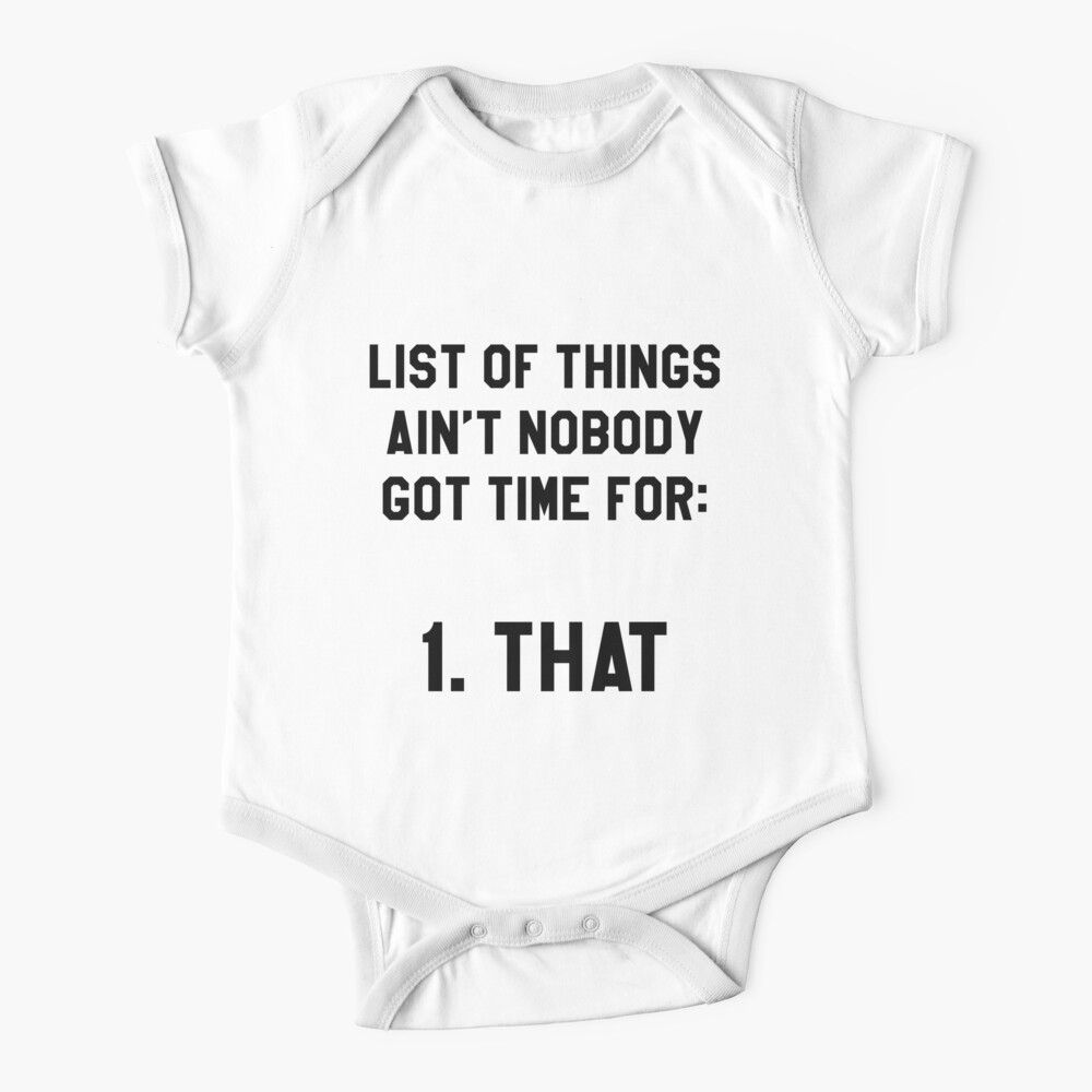 Ain't Nobody Got Time for That! Funny/Hipster Meme Baby One-Piece