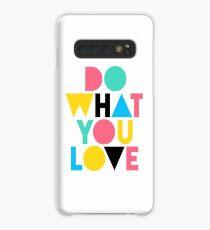 Tu was du liebst. Hülle & Klebefolie für Samsung Galaxy