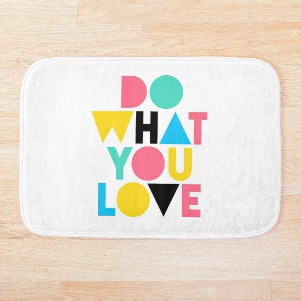 Do What You Love. Bath Mat