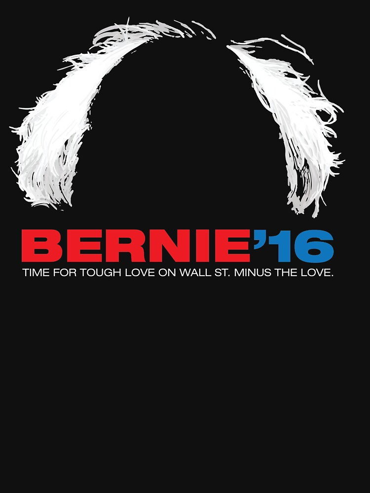 Bernie Sanders for President - Hair - White Text | Unisex T-Shirt