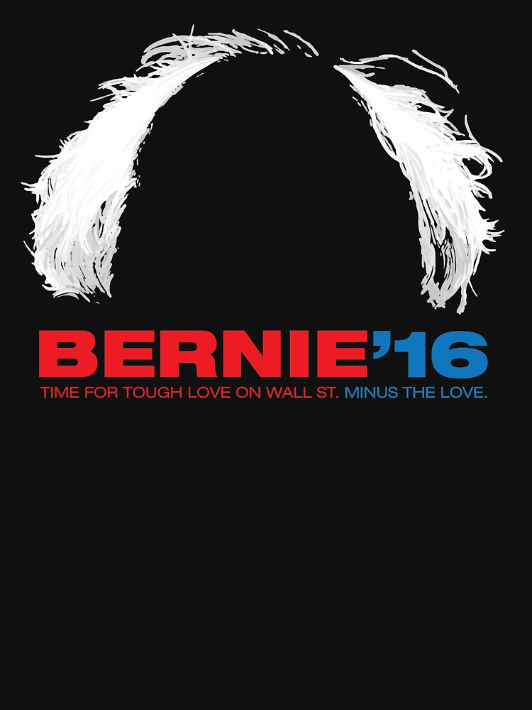Bernie Sanders for President - Hair | Unisex T-Shirt