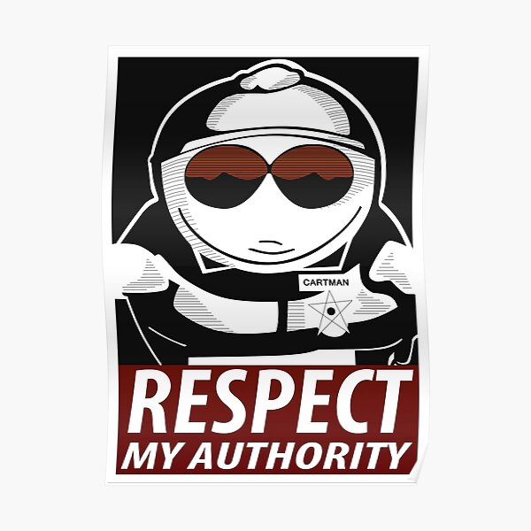 Respect My Authority - South Park Cartman Poster