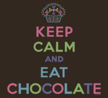 Keep Calm and Eat Chocolate - brown