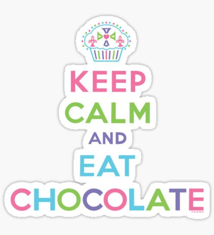 Keep Calm and Eat Chocolate - brown Sticker