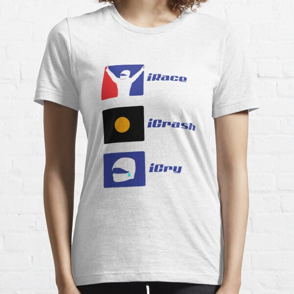 iRace, iCrash, iCry Essential T-Shirt
