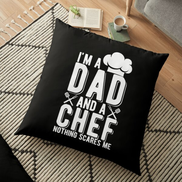 I'm A Dad Chef Nothing Scares Me Head Cook Gift  Floor Pillow
