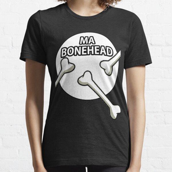 Ma Bonehead Design  Essential T-Shirt