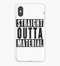 Need More Material iPhone Case