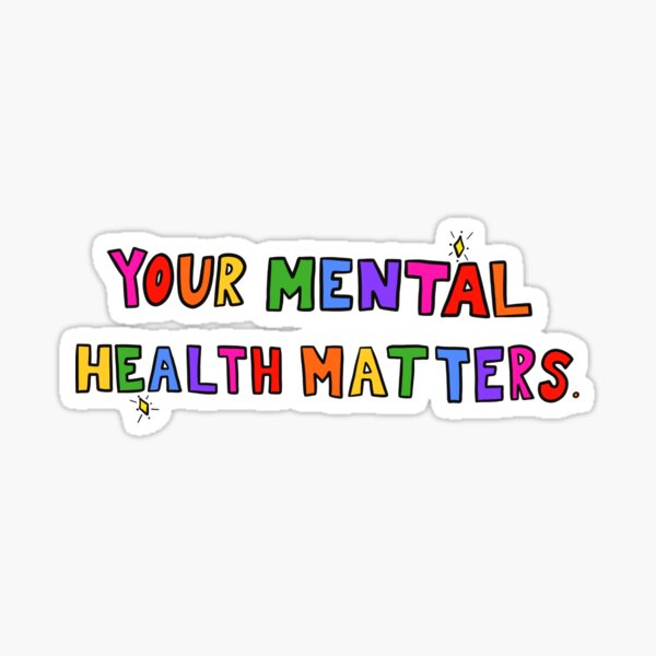 Your Mental Health Matters Sticker