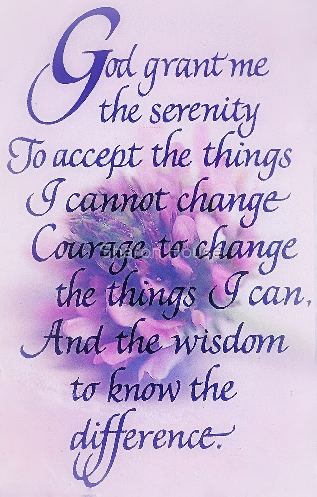 Serenity Prayer.... by Sharon House