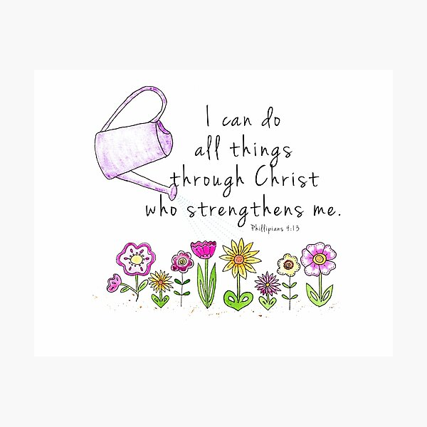 All Things Bible Scripture Garden Photographic Print