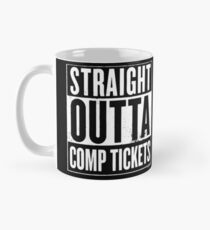 Straight Outta Comp Tickets White Classic Mug